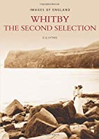 Whitby: the Second Selection by Desmond G.…