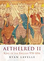 Aethelred II: King of the English by Ryan…