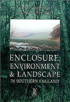 Enclosure, Environment & Landscape by John…
