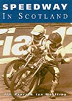 Speedway in Scotland by Jim Henry