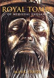 Royal Tombs of Medieval England av Mark…