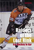 Raiders of the Lost Rink: Ice Hockey in Ayr…