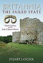 Britannia: The Failed State by Stuart…