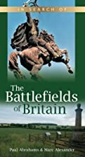 In Search of the Battlefields of Britain by…