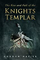 Rise and Fall of the Knights Templar by…