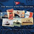 The White Star Collection: A Shipping Line…