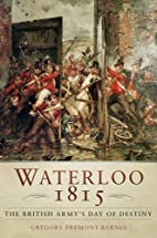 Waterloo 1815: The British Army's Day…