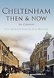 Cheltenham Then & Now