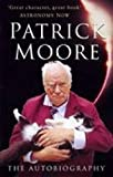 Patrick Moore : the autobiography / Patrick Moore