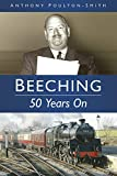 Beeching : 50 years on / Anthony Poulton-Smith