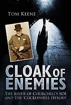 Cloak of Enemies: Churchill's SOE, Enemies…