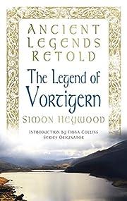 The Legend of Vortigern (Ancient Legends…