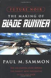 Future Noir: The Making of Blade Runner av…
