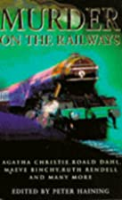 Murder on the Railways by Peter Haining