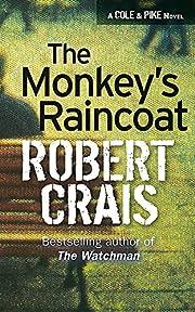 THE MONKEY'S RAINCOAT : An Elvis Cole Novel…