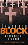 A Long Line of Dead Men (Matt Scudder Mystery) - Lawrence Block