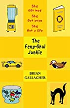 The Feng Shui Junkie by Brian Gallagher