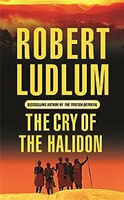 The Cry of the Halidon por Robert Ludlum