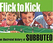 Flick to Kick: An Illustrated History of…