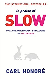 In Praise of Slow: How a Worldwide Movement…