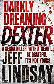 Darkly Dreaming Dexter de JeffF Lindsay