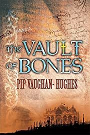 The Vault of Bones por Pip Vaughan-Hughes