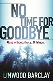 No Time For Goodbye av Linwood Barclay