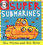 Super Submarines by Tony Mitton and Ann…