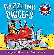 Dazzling Diggers (Amazing Machines) de Tony…