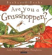 Are You a Grasshopper? (Backyard Books) por…