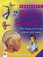 Brain Power (Bodyscope) by Patricia Macnair