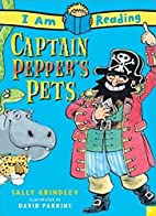 Captain Pepper's Pets (I Am Reading) by…