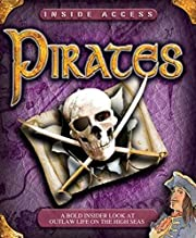 Pirates: A Bold Insider Look at Outlaw Life…