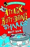 Attack of the butt-biting sharks / Matt Kain ; illustrated by Jim Field