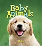 Baby Animals Pets by Editors of Kingfisher