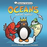 Basher Science: Oceans: Making Waves! de Dan…