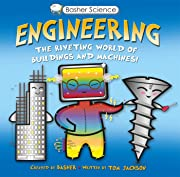 Basher Science: Engineering: The Riveting…