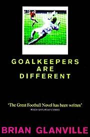 Goalkeepers are Different von Brian…