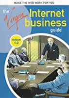 The Virgin Internet Business Guide (Virgin…