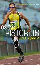 Oscar Pistorius: Blade Runner by Oscar…