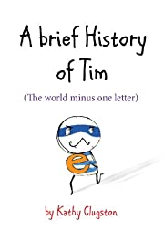 A Brief History of Tim: The World Minus One…