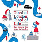 Tired of London, Tired of Life: One Thing a…