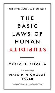 The Basic Laws of Human Stupidity: The…