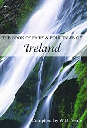 The Book of Fairy & Folk Tales of Ireland…