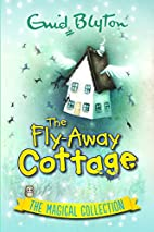 The Fly-Away Cottage: The Magical Collection…