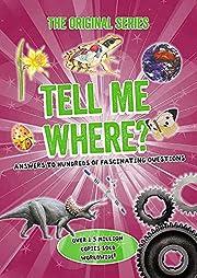 Tell Me Where? de Chancellor Press
