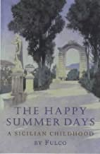 The Happy Summer Days: A Sicilian Childhood…