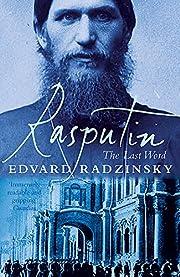 Rasputin: The Last Word de Edvard Radzinsky