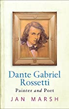 Dante Gabriel Rossetti: Painter and Poet by…