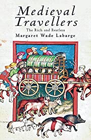 Medieval Travellers: The Rich and the…